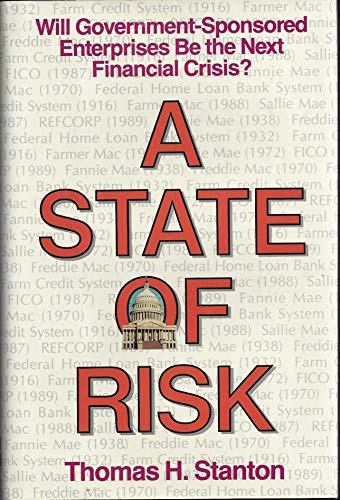 9780887304194: A State of Risk: Will Government-Sponsored Enterprises Be the Next Financial Crisis?