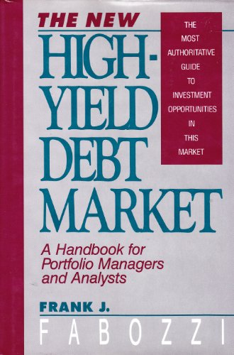 9780887304309: The New High-Yield Debt Market: A Handbook for Portfolio Managers and Analysts