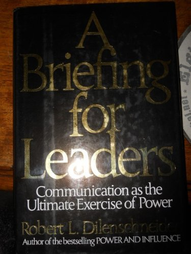 9780887304675: A Briefing for Leaders: Communication As the Ultimate Exercise of Power