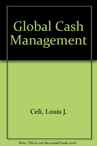 Global Cash Management: Louis J. Celi