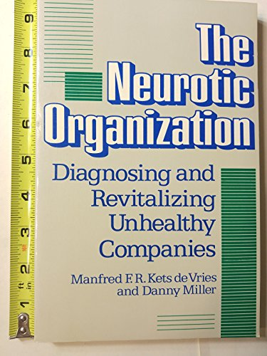 The Neurotic Organization: Manfred F. R.