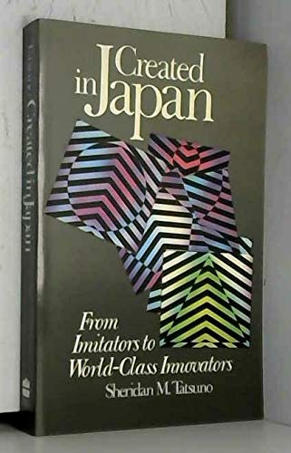 9780887304927: Created in Japan: From Imitators to World-Class Innovators