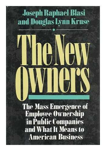 9780887305092: The new owners: The mass emergence of employee ownership in public companies and what it means to American business