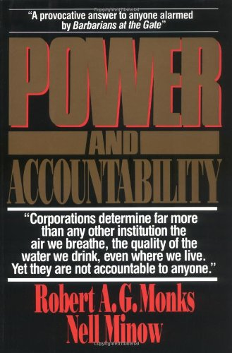 Power and Accountability: Restoring the Balances of Power Between Corporations and Society (0887305121) by Robert A. G Monks; Nell Minow