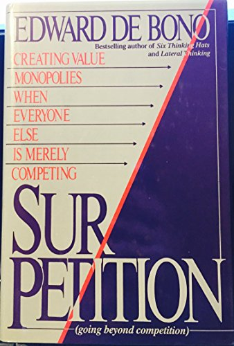 9780887305436: Sur-Petition: Creating Value Monopolies When Everyone Else Is Merely Competing