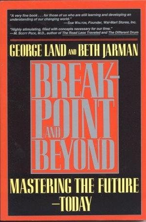 9780887305474: Breakpoint and Beyond: Mastering the Future Today