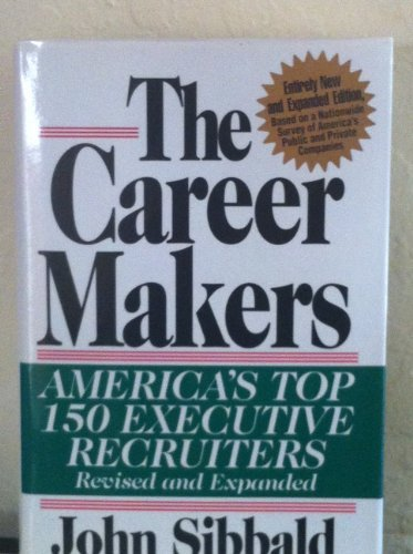 9780887305504: The Career Makers: America's Top 150 Executive Recruiters