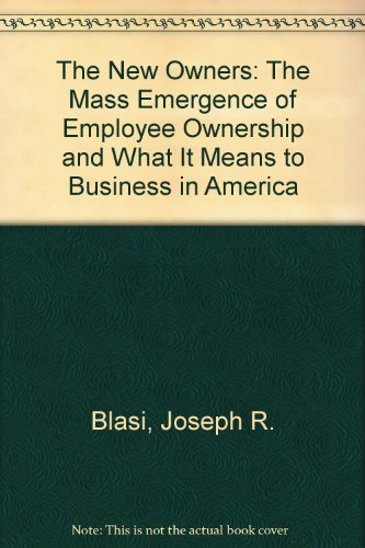 9780887305542: The New Owners: The Mass Emergence of Employee Ownership in Public Companies and What It Means to American Business