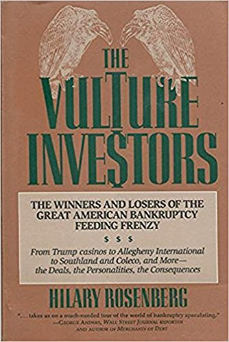 9780887305559: The Vulture Investors: The Winners and Losers of the Great American Bankruptcy Feeding Frenzy