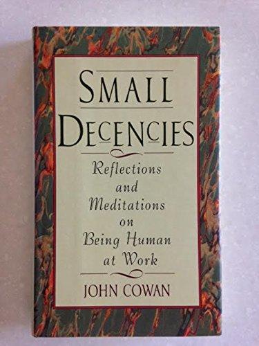 Small Decencies: Cowan, John