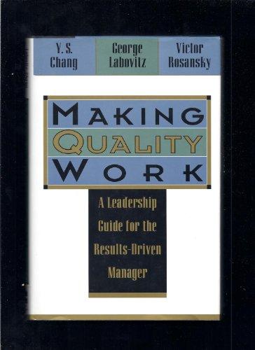 Making Quality Work: A Leadership Guide for: George Labovitz; Yu