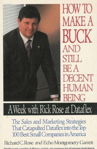 How to Make a Buck and Still: Richard C. Rose,