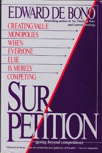 9780887305993: Sur/Petition: Creating Value Monopolies When Everyone Else Is Merely Competing (Going Beyond Competition)