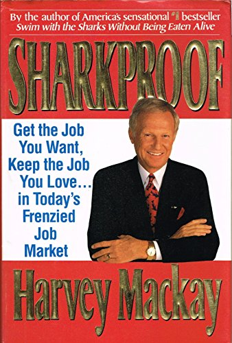 9780887306198: Sharkproof: Get the Job You Want, Keep the Job You Love...in Today's Frenzied Job Market