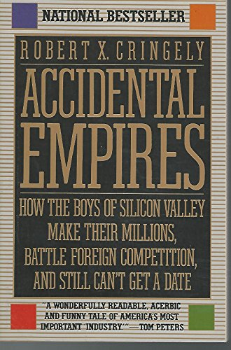 9780887306211: Accidental Empires: How the Boys of Silicon Valley Make Their Millions, Battle Foreign Competition and Still Can't Get a Date
