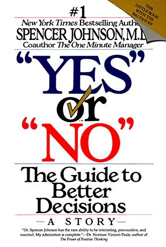 """Yes"""" or """"No"""": The Guide to Better: Spencer Johnson M.D."""