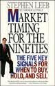 9780887306419: Market Timing for the Nineties: The Five Key Signals for When to Buy, Hold, and Sell