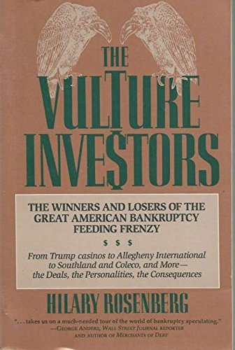 9780887306488: The Vulture Investors: The Winners and Losers of the Great American Bankruptcy Feeding Frenzy