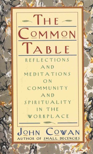 The Common Table: Reflections and Meditations on: Cowan, John
