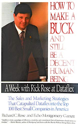 How to Make a Buck and Still: Rose, Richard C.,