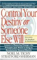 Control Your Destiny or Someone Else Will: Lessons in Mastering Change-From the Principles Jack W...