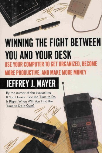 Winning the Fight Between You and Your Desk, Your Office, and Your Computer