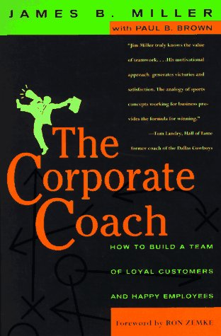 9780887306853: The Corporate Coach: How to Build a Team of Loyal Customers and Happy Employees