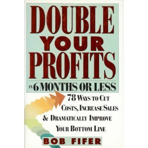 9780887307058: Double Your Profits in 6 Months or Less