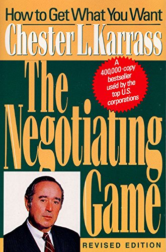 9780887307096: The Negotiating Game: How to Get What You Want