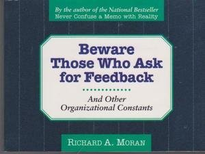 9780887307102: Beware of Those Who Ask for Feedback: And Other Organizational Constants