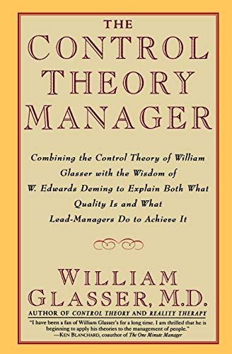 The Control Theory Manager: Glasser, William, M.D.