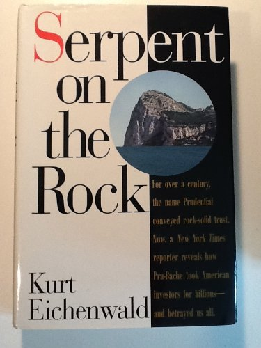 Serpent on the Rock: Eichenwald, Kurt