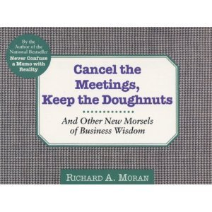 9780887307300: Cancel the Meetings, Keep the Doughnuts: And Other New Morsels of Business Wisdom