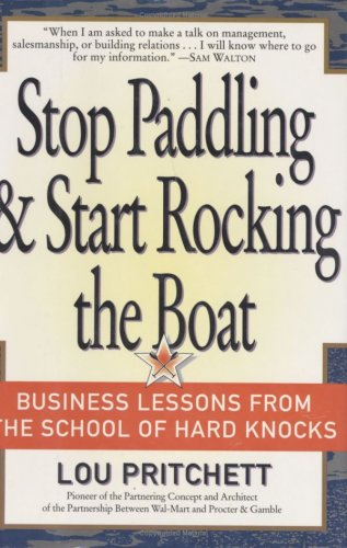 9780887307317: Stop Paddling & Start Rocking the Boat: Business Lessons from the School of Hard Knocks