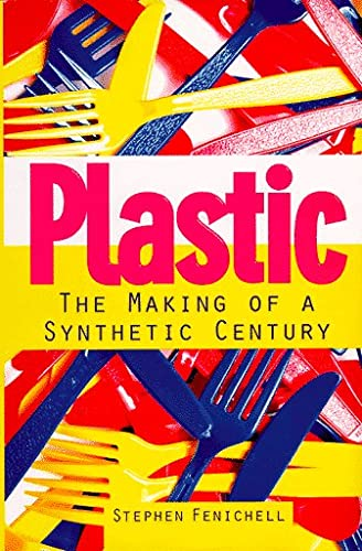 9780887307324: Plastic: The Making of a Synthetic Century