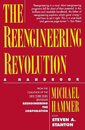 The Reengineering Revolution: A Handbook