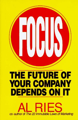 9780887307645: Focus: The Future of Your Company Depends on It Edition: first