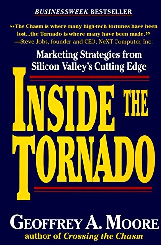 9780887307652: Inside the Tornado: Marketing Strategies from Silicon Valley's Cutting Edge