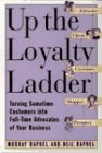 9780887307867: Up the Loyalty Ladder: Turning Sometime Customers into Full-Time Advocates of Your Business