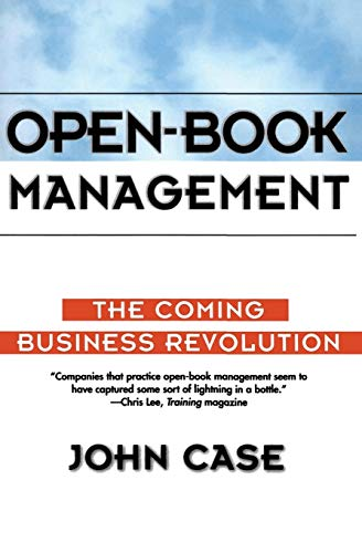 Open-Book Management: The Coming Business Revolution: Case, John
