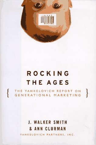9780887308130: Rocking the Ages: The Yankelovich Report of Generational Marketing