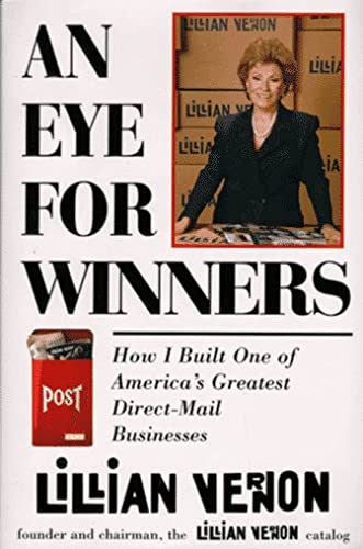 An Eye for Winners How I built one of America's Greatest Direct-Mail Businesses
