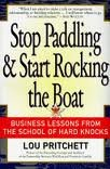 9780887308222: Stop Paddling & Start Rocking the Boat: Business Lessons from the School of Hard Knocks