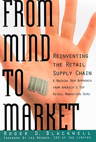 From Mind To Market - Reinventing The Retail Supply Chain