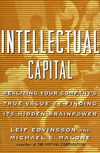 Intellectual Capital: Realizing Your Company's True Value: Leif Edvinsson, Michael