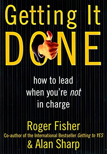 9780887308420: Getting It Done: How to Lead When You're Not in Charge