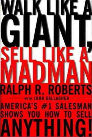 9780887308437: Walk Like a Giant, Sell Like a Madman