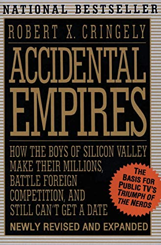 9780887308550: Accidental Empires: How the Boys of Silicon Valley Make Their Millions, Battle Foreign Competition, and Still Can't Get a Date