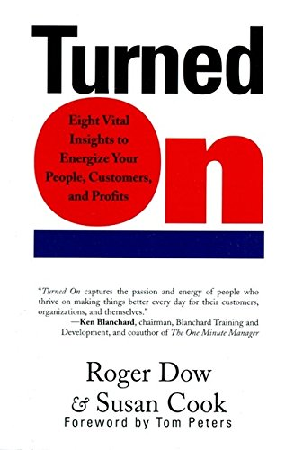 Turned On: Eight Vital Insights to Energize: Roger J. Dow