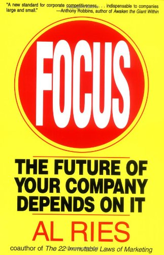 9780887308635: Focus: The Future of Your Company Depends on It